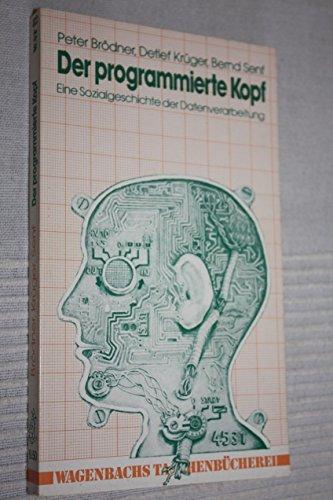Der programmierte Kopf. Eine Sozialgeschichte der Datenverarbeitung.