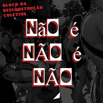 Não É Não É Não (feat. Diego Mascate, A Banda de Apoio, Léo Pereira Terrorista da Palavra & Milla Tuli)
