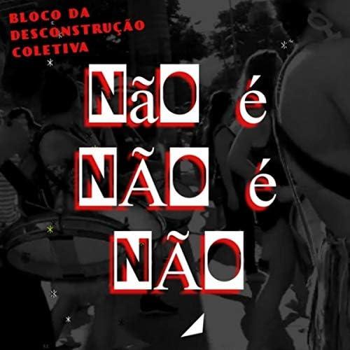 Bloco da Desconstrução Coletiva feat. Diego Mascate, A Banda De Apoio, Léo Pereira Terrorista da Palavra & Milla Tuli