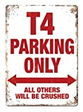 PotteLove Placa de Metal para Pared con Texto en inglés T4 Parking Only, 12 Pulgadas x 18 Pulgadas, VW Volkswagen Transporter Camper