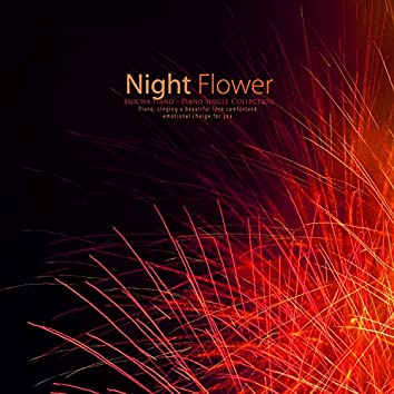 Blooming flowers at night