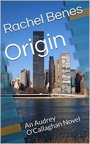 Origin: An Audrey O'Callaghan Novel (English Edition)