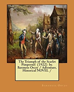 The Triumph of the Scarlet Pimpernel (1922) by. Baroness Orczy / Adventure, Historical NOVEL /