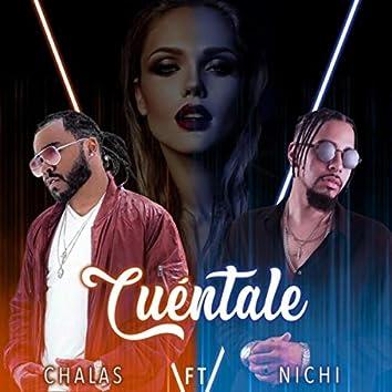 Cuentale (feat. Nichi)