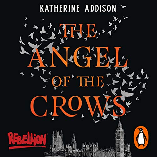 The Angel of the Crows Audiobook By Katherine Addison cover art