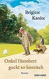 Kanitz, Brigitte: Onkel Humbert guckt so komisch