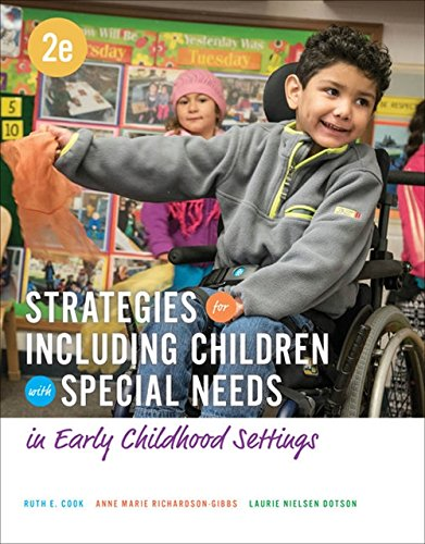 Compare Textbook Prices for Strategies for Including Children with Special Needs in Early Childhood Settings 2 Edition ISBN 9781305960695 by Cook, Ruth E.,Richardson-Gibbs, Anne Marie,Nielsen, Laurie