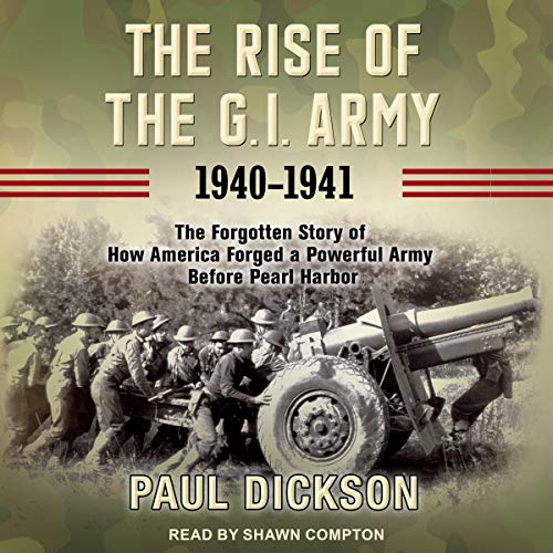 The Rise of the G.I. Army, 1940-1941 cover art