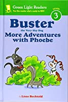 Buster the Very Shy Dog, More Adventures with Phoebe (reader) (Green Light Readers Level 3)