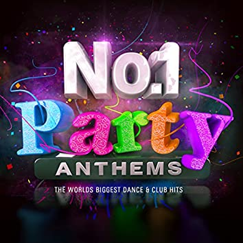 No.1 Party Anthems - The World's Biggest Dance & Club Hits