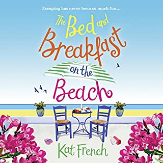 The Bed and Breakfast on the Beach     A summer sizzler full of sun, sea and sand              By:                                                                                                                                 Kat French                               Narrated by:                                                                                                                                 Georgia Maguire                      Length: 9 hrs and 46 mins     115 ratings     Overall 4.5