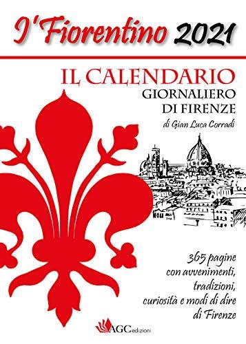 L'Fiorentino 2021. Il calendario giornaliero di Firenze