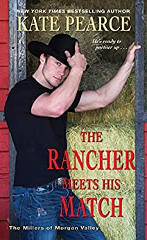The Rancher Meets His Match (The Millers of Morgan Valley Book 4) by [Kate Pearce]