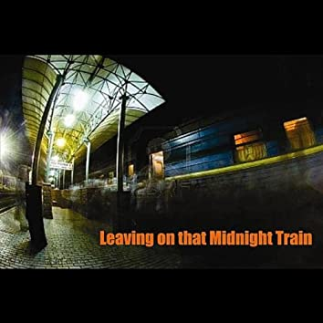 Leaving On That Midnight Train