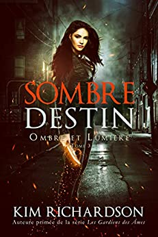 Sombre Destin (Ombre et Lumière t. 3) par [Kim Richardson, Joëlle Da Cunha, Valentin Translation]