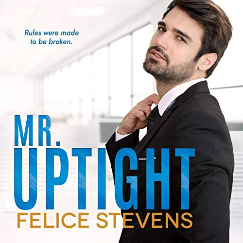 Mr. Uptight Audiobook By Felice Stevens cover art