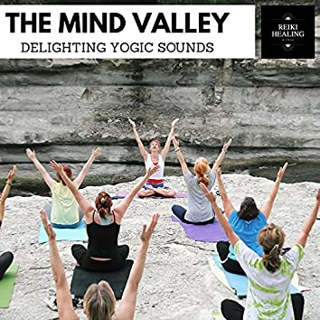The Mind Valley - Delighting Yogic Sounds