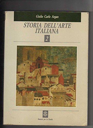 Storia dell'arte italiana. Per le Scuole superiori: 2