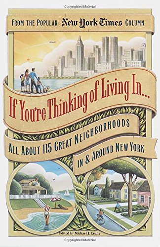 If You're Thinking of Living in ...All About 115 Great Neighborhoods in and Around New York