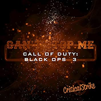 """Can't Stop Me (Rap Inspired by """"Black Ops 3"""")"""
