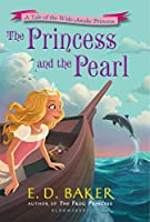 The Princess and the Pearl (A Tale of the Wide-Awake Princess)