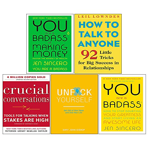 You Are a Badass at Making Money,Unf*ck Yourself,Crucial Conversations,How to Talk to Anyone 5 Books Collection Set