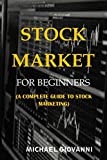Stock Market for Beginners: A Complete Guide to Stock Marketing