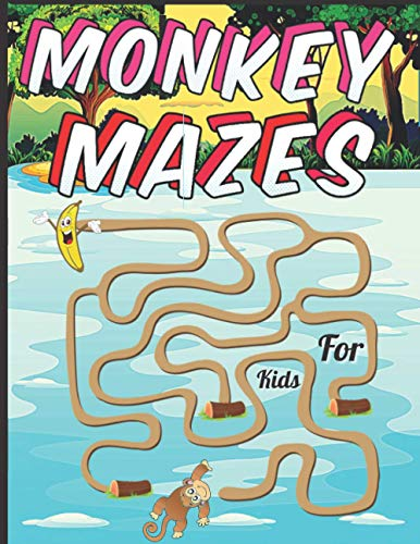 Monkey Mazes For Kids: A Challenging And Fun Monkey Maze Book For Kids Show Your Skills By Solving Mazes