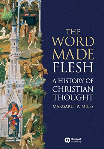 The Word Made Flesh: A History of Christian Thought