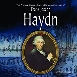 Franz Joseph Haydn (Primary Source Library of Famous Composers)