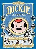 Le Petit Dickie Illustré - Oeuvres complètes 2001-2011