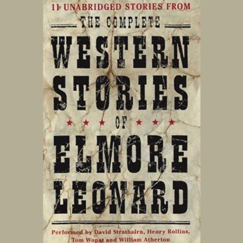 The Complete Western Stories of Elmore Leonard audiobook cover art