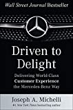 Driven to Delight: Delivering World-Class Customer Experience the Mercedes-Benz Way (BUSINESS BOOKS)