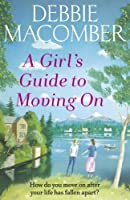 A Girl's Guide to Moving On: A New Beginnings Novel by NA(1905-07-04)