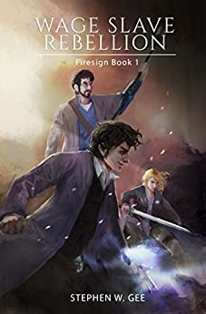 Wage Slave Rebellion (Firesign Book 1) by [Stephen W. Gee]