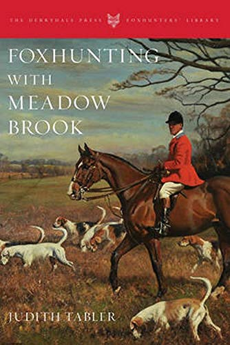 Foxhunting with Meadow Brook (Foxhunters' Library)