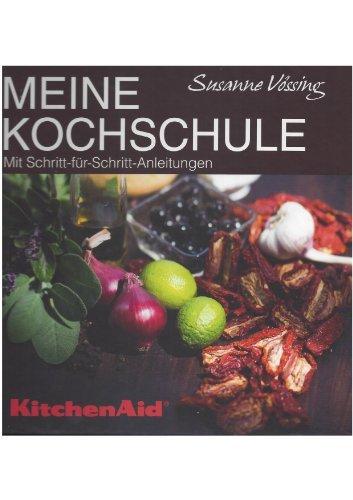 Meine Kochschule KitchenAid Mit Schritt-für Schritt-Anleitungen und DVD