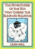 THE ADVENTURES OF THE BOY WHO CHASED THE RUNAWAY EQUATOR - 12 Strange Adventures (English Edition)