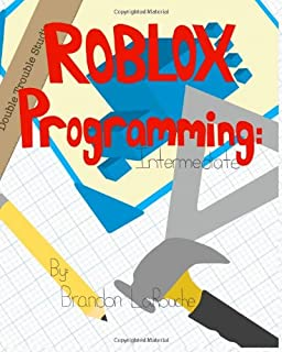 Intermediate ROBLOX Programming: (Full Color Edition)