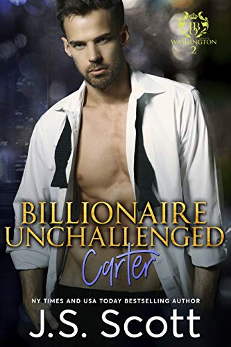 Billionaire Unchallenged ~ Carter (The Billionaire's Obsession Book 13) (English Edition)