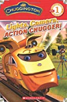 Lights, Camera, Action Chugger! (Chuggington: Scholastic Readers, Level 1)