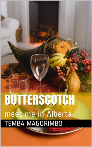Book: Butterscotch - meet me in Alberta by Temba Magorimbo