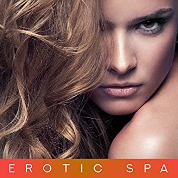 Erotic SPA – Chill Out 2019 for Spa, Massage Music, Tantric Chill, Pure Relaxation, Sesnual Music to Calm Down