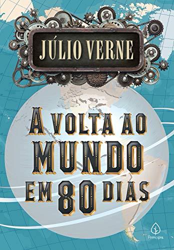 A volta ao mundo em 80 dias (Clássicos da literatura mundial)