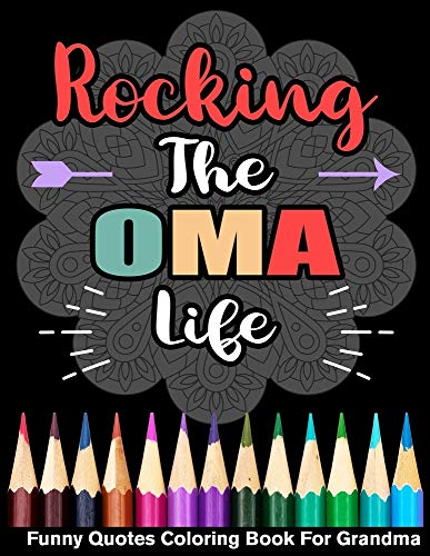 Rocking The Oma Life Funny Quotes Coloring Book For Grandma