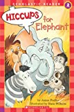 Hiccups for Elephant (Hello Reader!/Level 2)