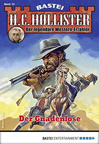 H.C. Hollister 13 - Western: Der Gnadenlose