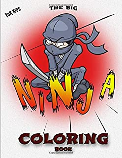 The Big Ninja Coloring Book for Kids: Coloring Pages Filled With Lots of Awesome Adventures, Villains and Ninja Heroes