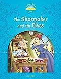 Classic Tales Level 1 Shoemaker & The Elves