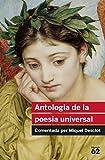 Antologia De La Poesia Universal: Comentada per Miquel Desclot (Educació 62)